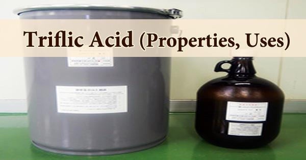 Triflic Acid (Properties, Uses)