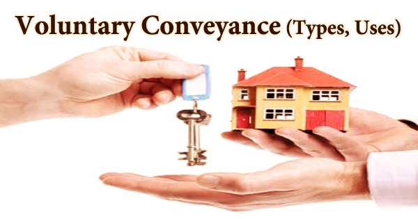 Voluntary Conveyance (Types, Uses)