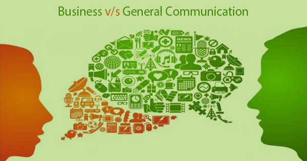 Difference between Business Communication and General Communication