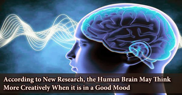 According to New Research, the Human Brain May Think More Creatively When it is in a Good Mood