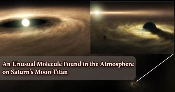 An Unusual Molecule Found in the Atmosphere on Saturn's Moon Titan
