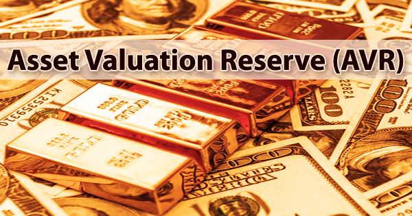 Asset Valuation Reserve (AVR)