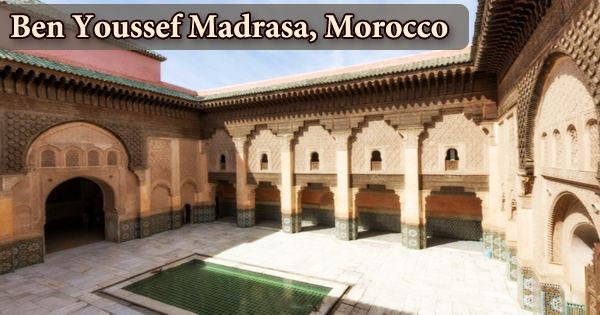 A visit to a historical place/building (Ben Youssef Madrasa, Morocco)