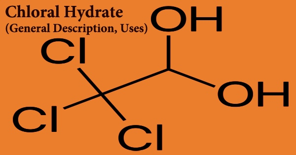 Chloral Hydrate (General Description, Uses)