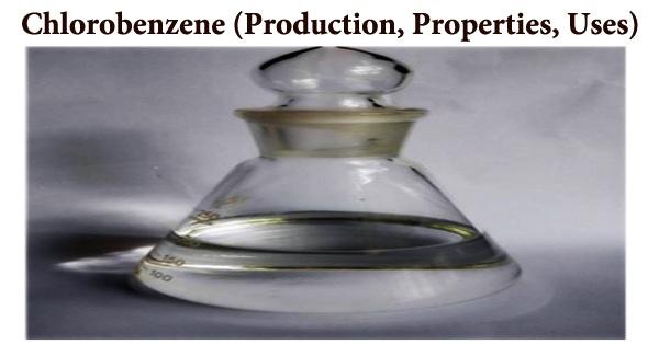 Chlorobenzene (Production, Properties, Uses)