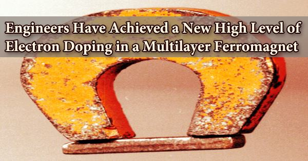 Engineers Have Achieved a New High Level of Electron Doping in a Multilayer Ferromagnet