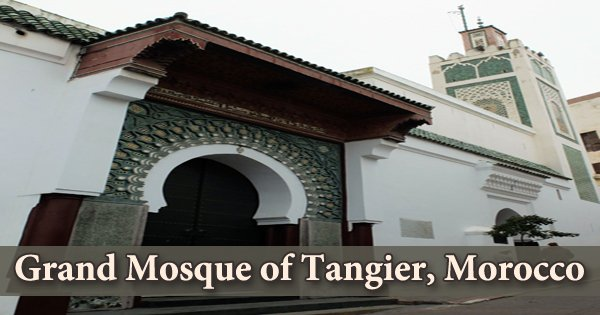 A visit to a historical place/building (Grand Mosque of Tangier, Morocco)