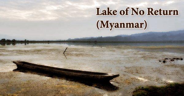 Lake of No Return (Myanmar)