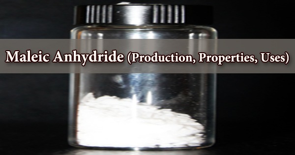 Maleic Anhydride (Production, Properties, Uses)