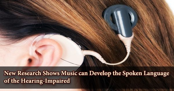 New Research Shows Music can Develop the Spoken Language of the Hearing-Impaired