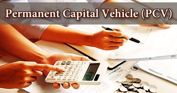 Permanent Capital Vehicle (PCV)