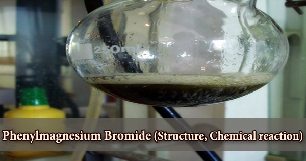 Phenylmagnesium Bromide (Structure, Chemical reaction)