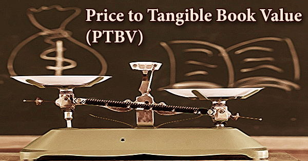Price to Tangible Book Value (PTBV)