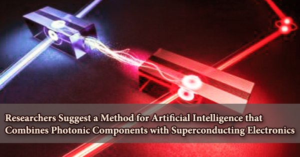 Researchers Suggest a Method for Artificial Intelligence that Combines Photonic Components with Superconducting Electronics