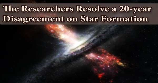 The Researchers Resolve a 20-year Disagreement on Star Formation