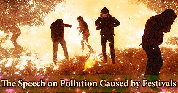 The Speech on Pollution Caused by Festivals