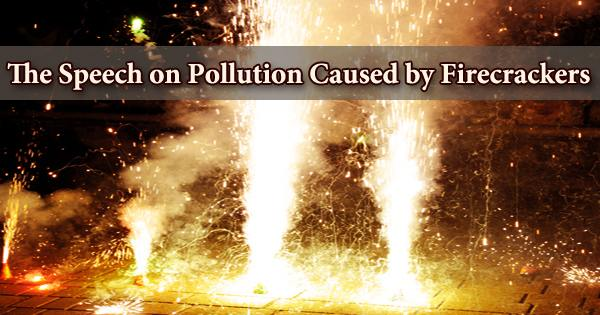 The Speech on Pollution Caused by Firecrackers