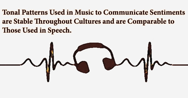 Tonal Patterns Used in Music to Communicate Sentiments are Stable Throughout Cultures and are Comparable to Those Used in Speech