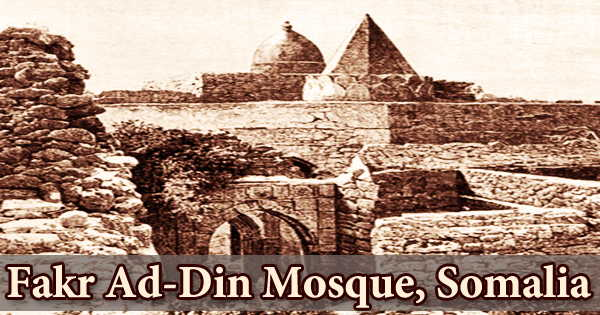 A visit to a historical place/building (Fakr Ad-Din Mosque, Somalia)