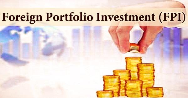 Foreign Portfolio Investment (FPI)