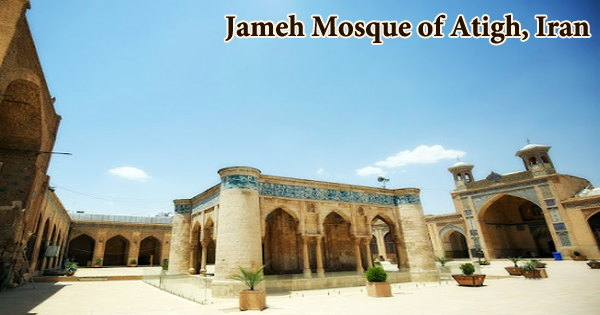 A visit to a historical place/building (Jameh Mosque of Atigh, Iran)