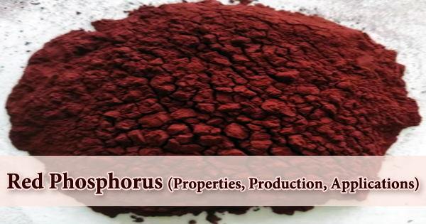Red Phosphorus (Properties, Production, Applications)