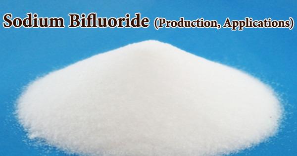 Sodium Bifluoride (Production, Applications)