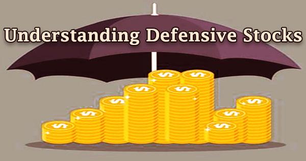 Understanding Defensive Stocks